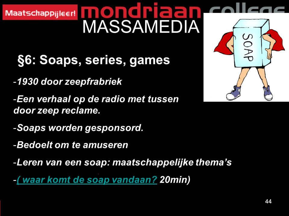 MASSAMEDIA §6: Soaps, series, games 1930 door zeepfrabriek