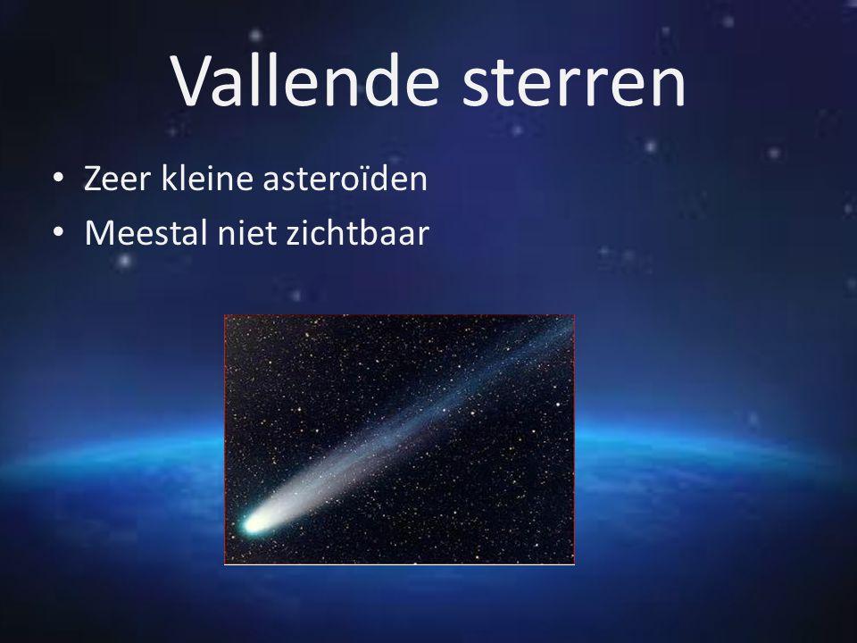 Vallende sterren Zeer kleine asteroïden Meestal niet zichtbaar