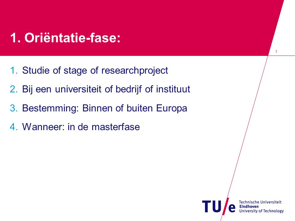 1. Oriëntatie-fase: Studie of stage of researchproject