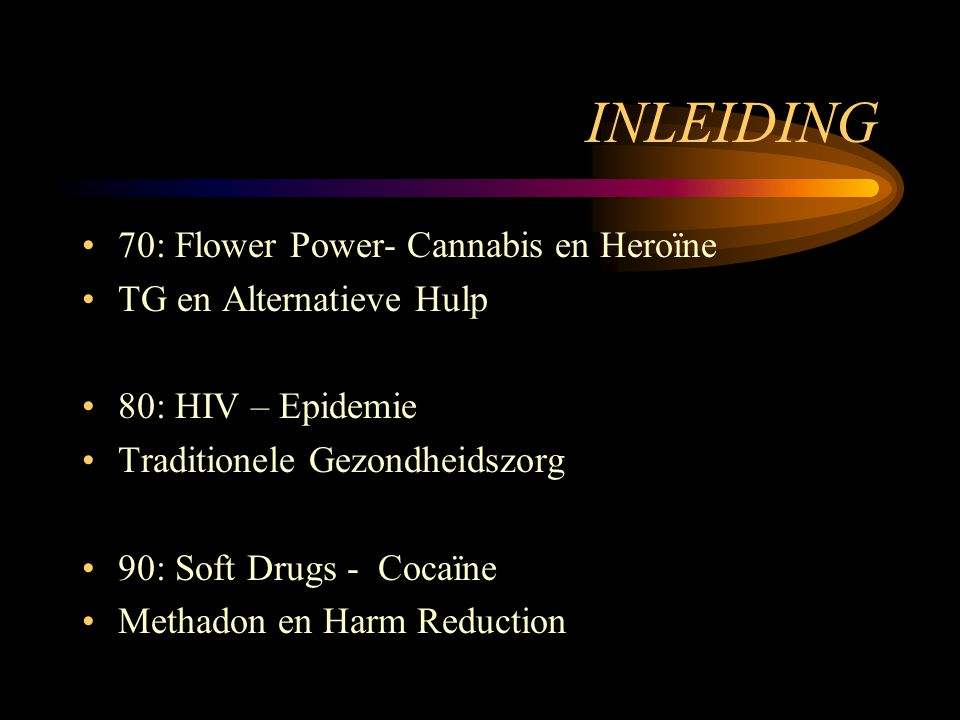 INLEIDING 70: Flower Power- Cannabis en Heroïne