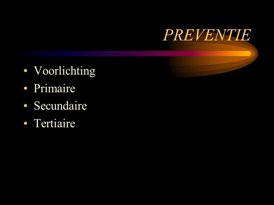 PREVENTIE Voorlichting Primaire Secundaire Tertiaire