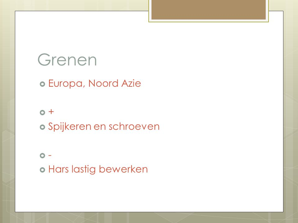 Grenen Europa, Noord Azie + Spijkeren en schroeven -