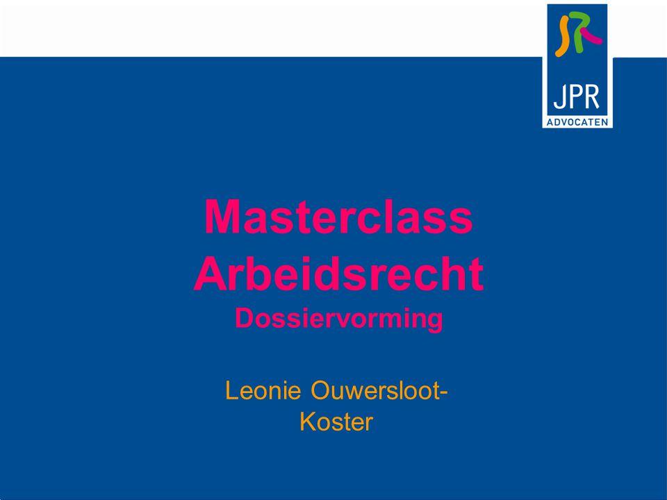 Masterclass Arbeidsrecht Dossiervorming