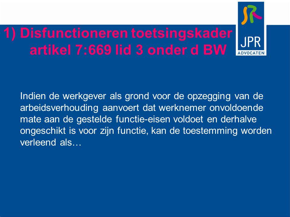 1) Disfunctioneren toetsingskader artikel 7:669 lid 3 onder d BW