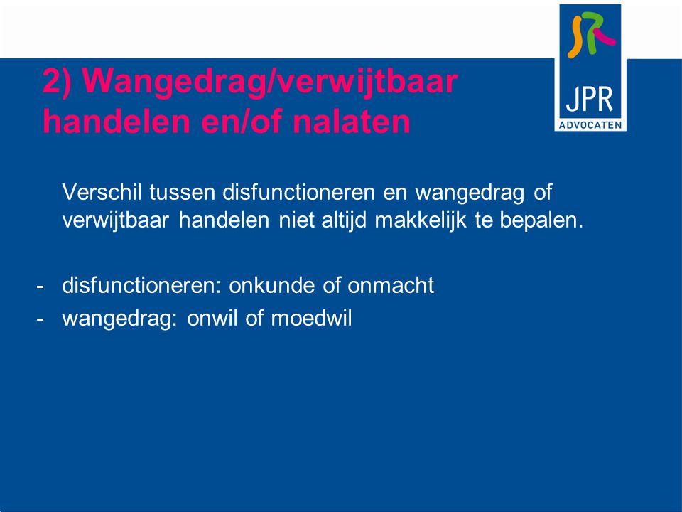 2) Wangedrag/verwijtbaar handelen en/of nalaten