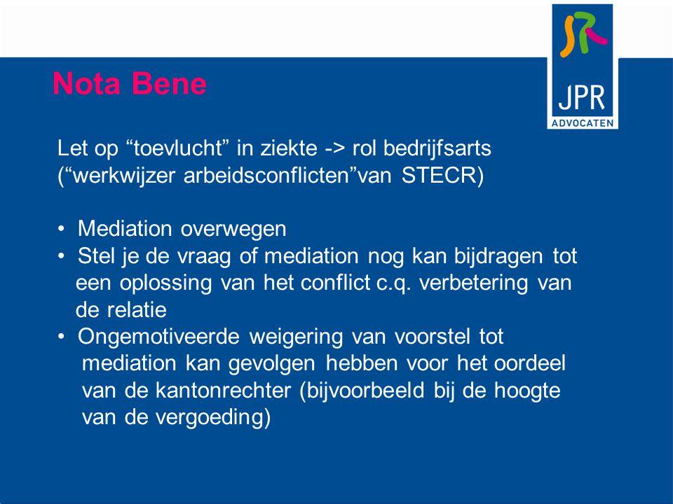Nota Bene Let op toevlucht in ziekte -> rol bedrijfsarts ( werkwijzer arbeidsconflicten van STECR)
