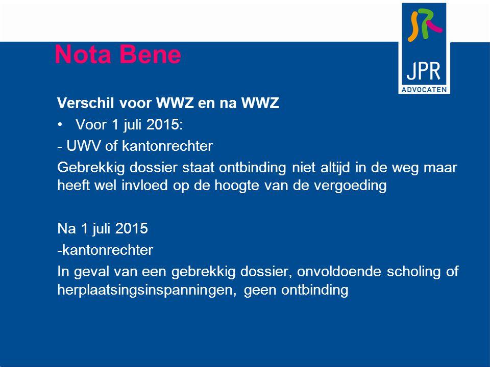 Nota Bene Verschil voor WWZ en na WWZ Voor 1 juli 2015: