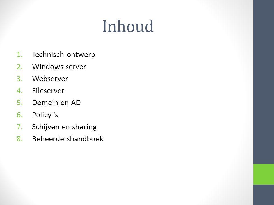 Inhoud Technisch ontwerp Windows server Webserver Fileserver