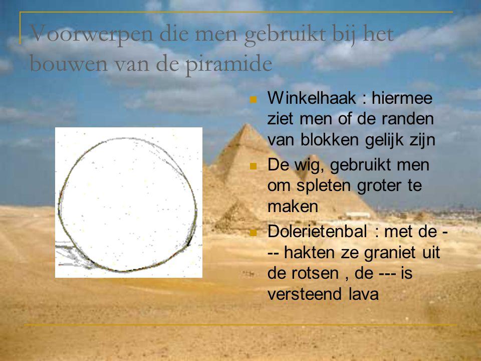 Voorwerpen die men gebruikt bij het bouwen van de piramide
