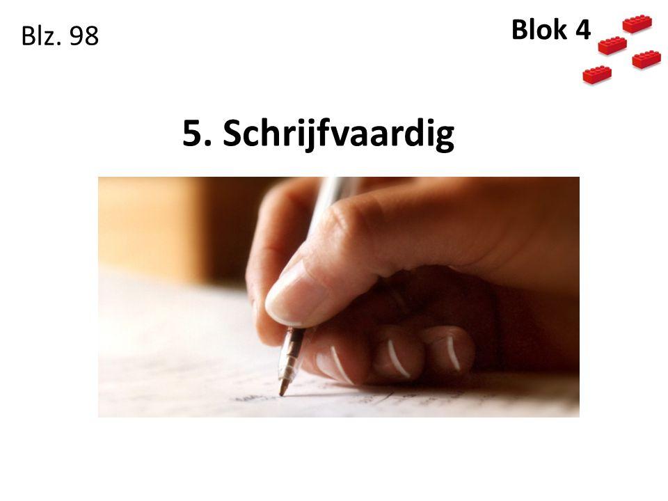 Blz. 98 Blok 4 5. Schrijfvaardig