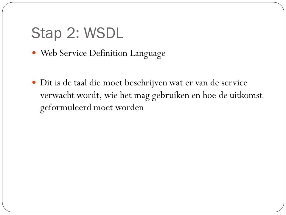 Stap 2: WSDL Web Service Definition Language