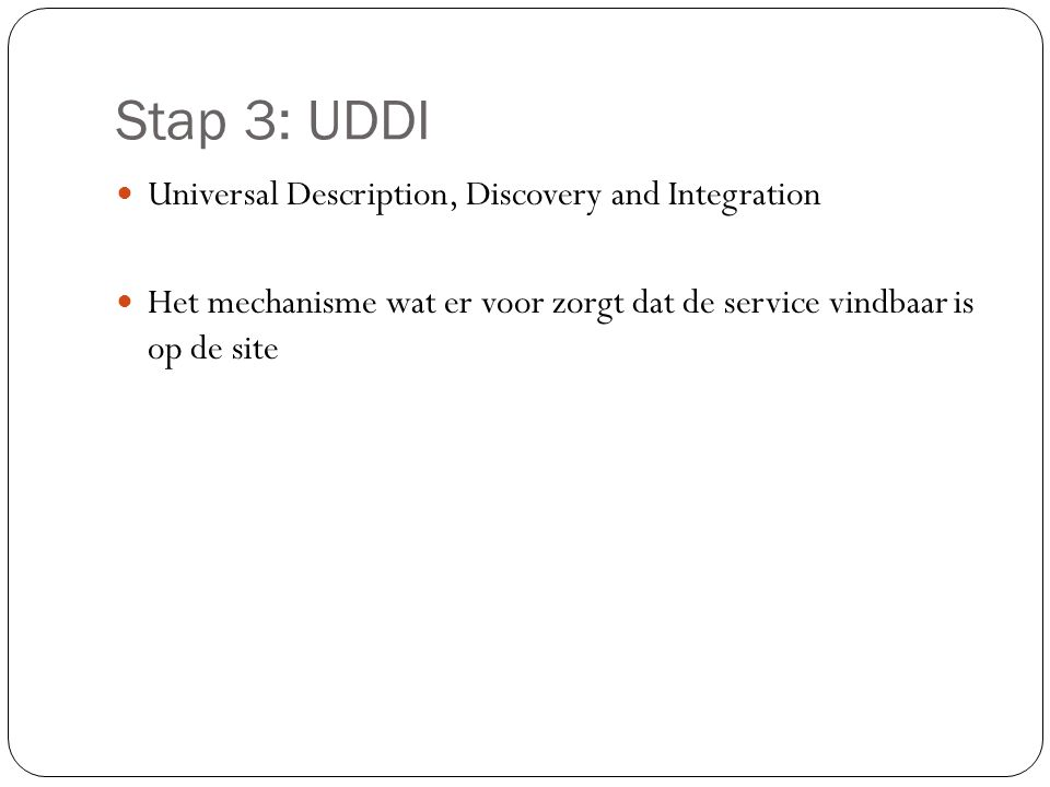 Stap 3: UDDI Universal Description, Discovery and Integration