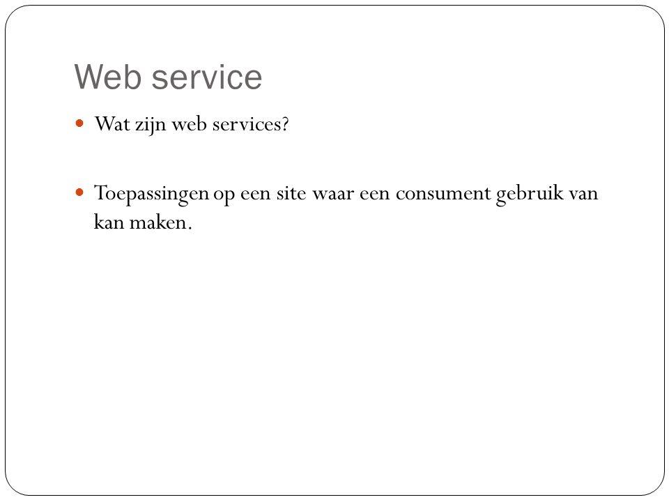 Web service Wat zijn web services