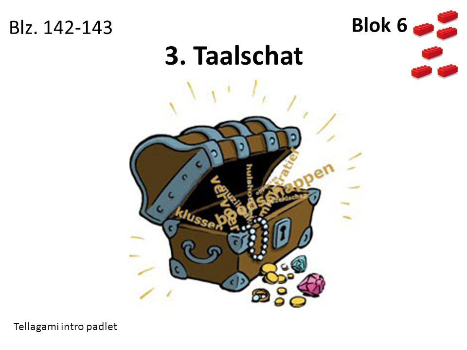 Blz. 142-143 Blok 6 3. Taalschat Tellagami intro padlet
