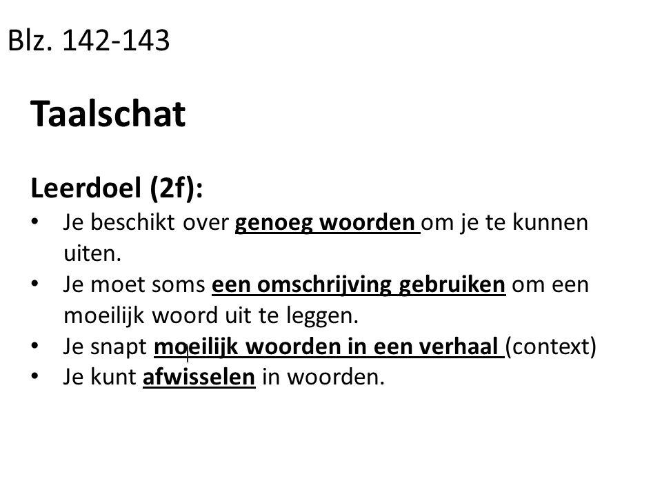 Taalschat Blz. 142-143 Leerdoel (2f):