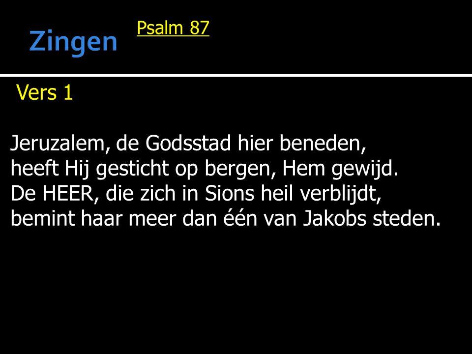Zingen Vers 1 Jeruzalem, de Godsstad hier beneden,