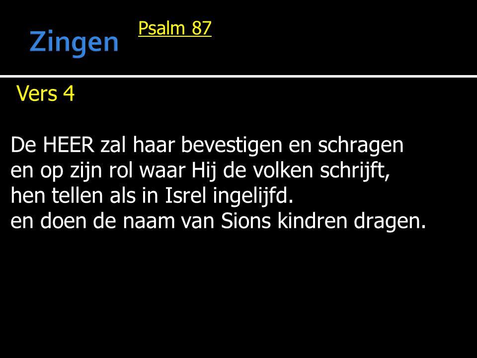 Zingen Vers 4 De HEER zal haar bevestigen en schragen