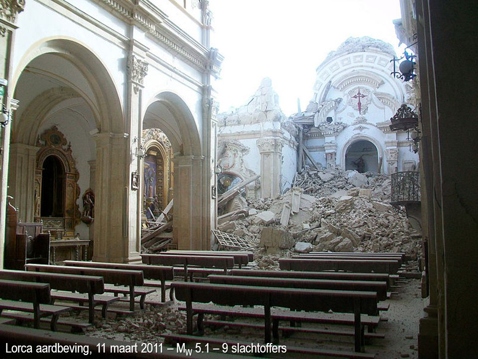 Lorca aardbeving, 11 maart 2011 – MW 5.1 – 9 slachtoffers