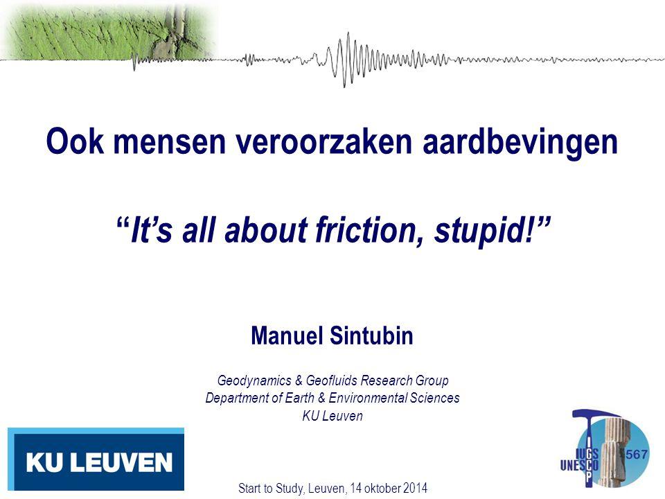 Ook mensen veroorzaken aardbevingen It's all about friction, stupid!