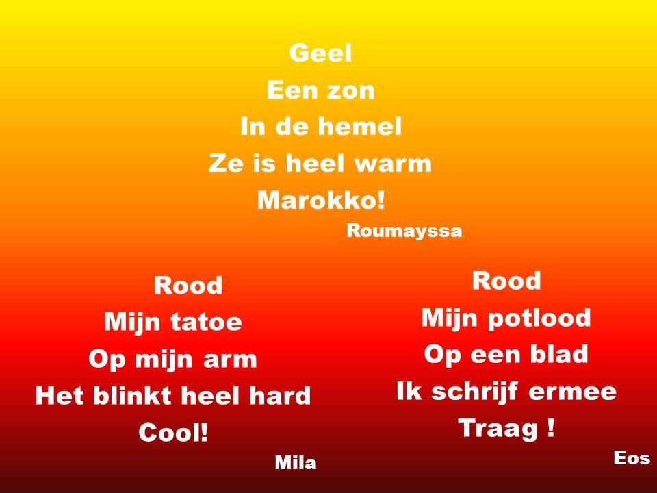 Geel Een zon In de hemel Ze is heel warm Marokko! Rood Mijn tatoe Rood