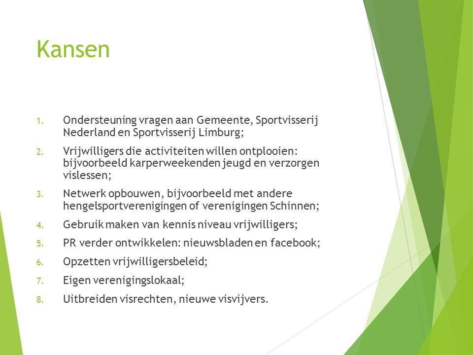 Kansen Ondersteuning vragen aan Gemeente, Sportvisserij Nederland en Sportvisserij Limburg;