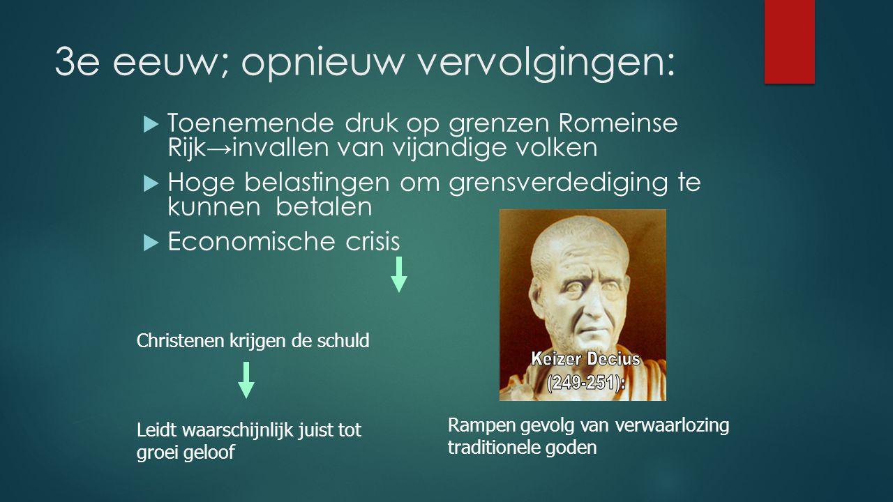 3e eeuw; opnieuw vervolgingen: