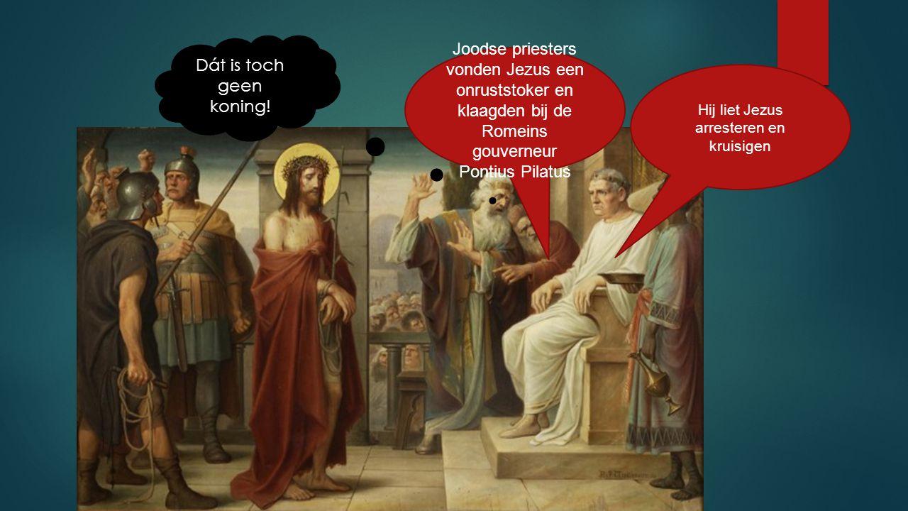 Hij liet Jezus arresteren en kruisigen