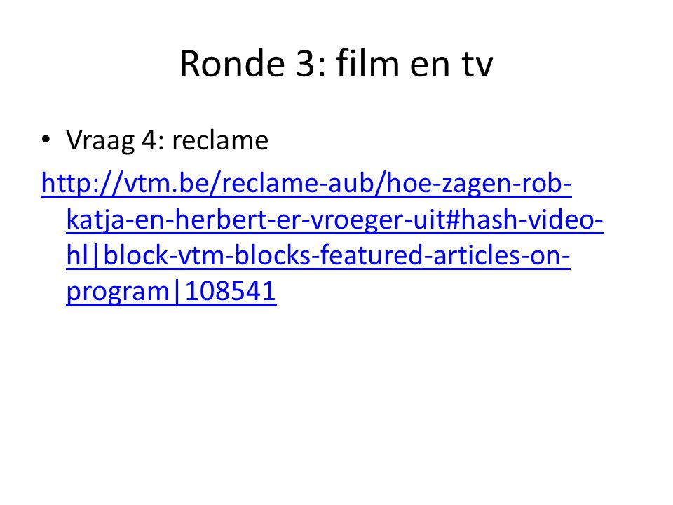 Ronde 3: film en tv Vraag 4: reclame
