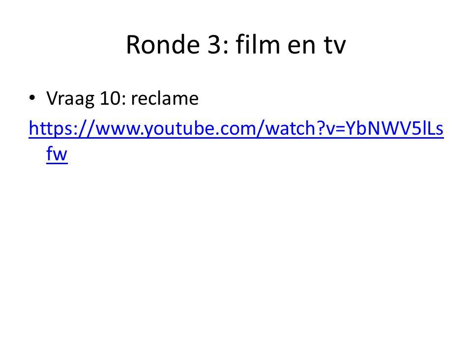 Ronde 3: film en tv Vraag 10: reclame