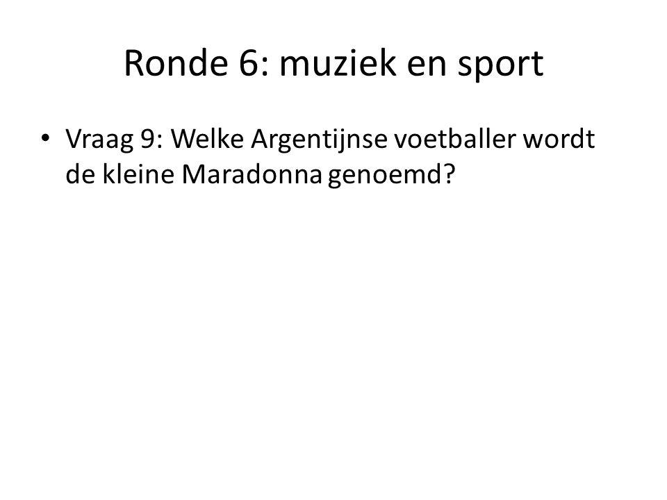 Ronde 6: muziek en sport Vraag 9: Welke Argentijnse voetballer wordt de kleine Maradonna genoemd