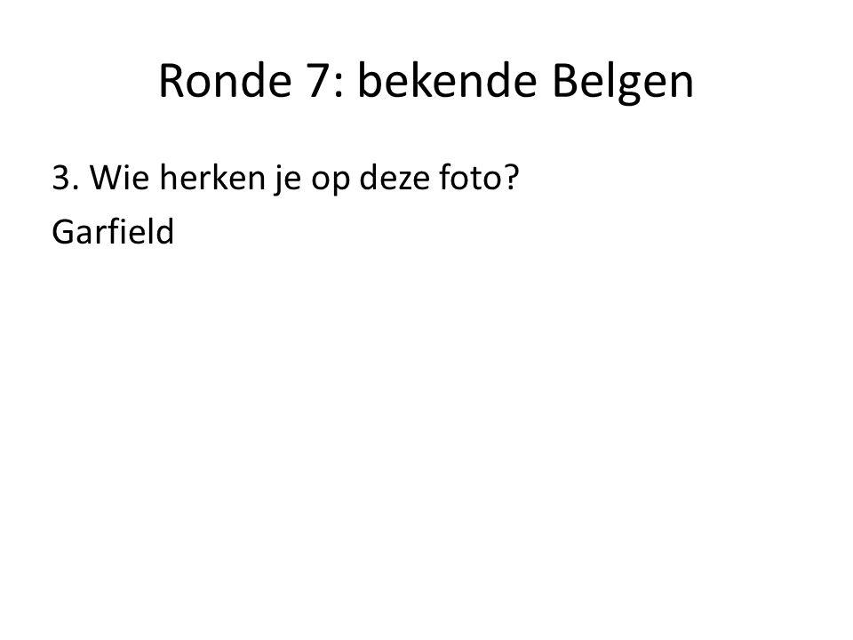 Ronde 7: bekende Belgen 3. Wie herken je op deze foto Garfield