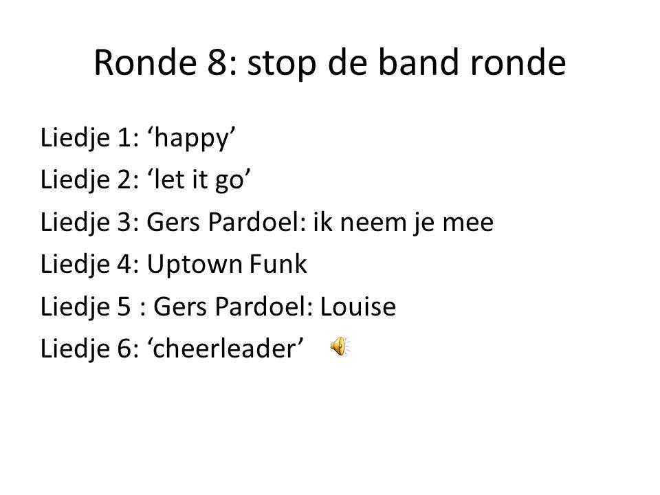 Ronde 8: stop de band ronde