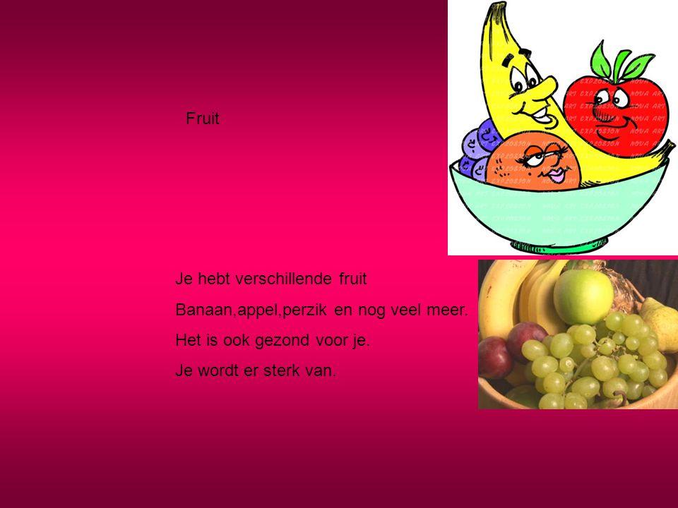 Fruit Je hebt verschillende fruit. Banaan,appel,perzik en nog veel meer. Het is ook gezond voor je.