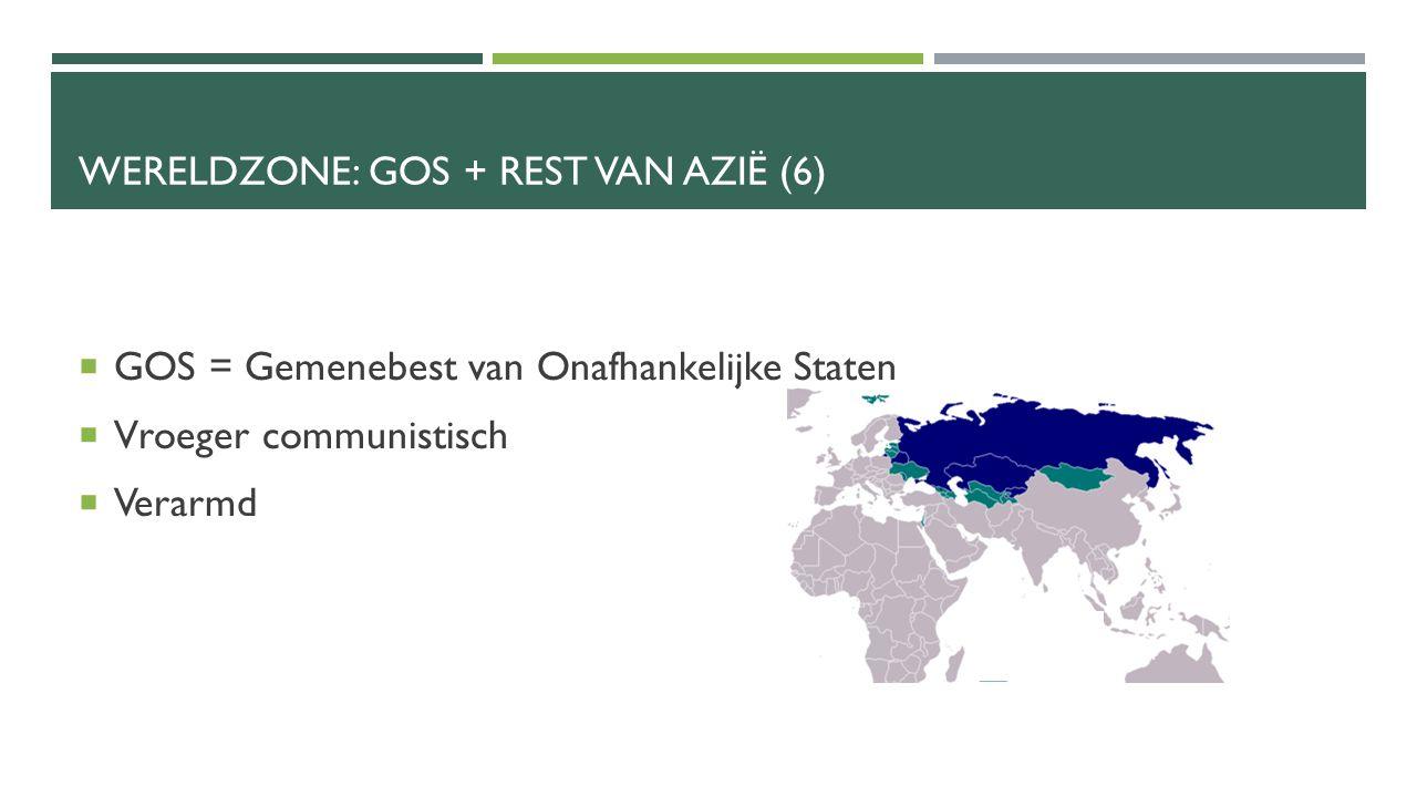 Wereldzone: GOS + Rest van Azië (6)