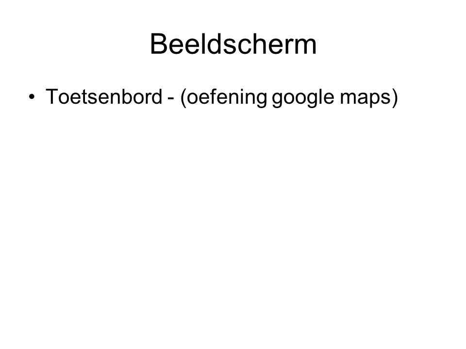 Beeldscherm Toetsenbord - (oefening google maps)