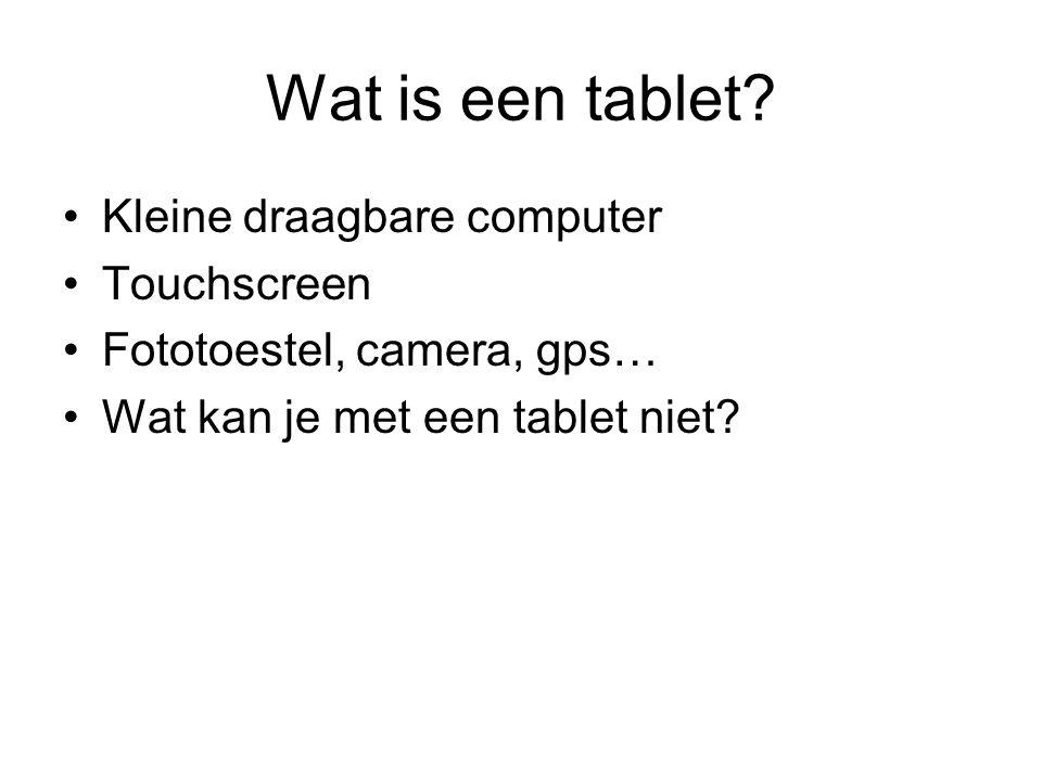Wat is een tablet Kleine draagbare computer Touchscreen
