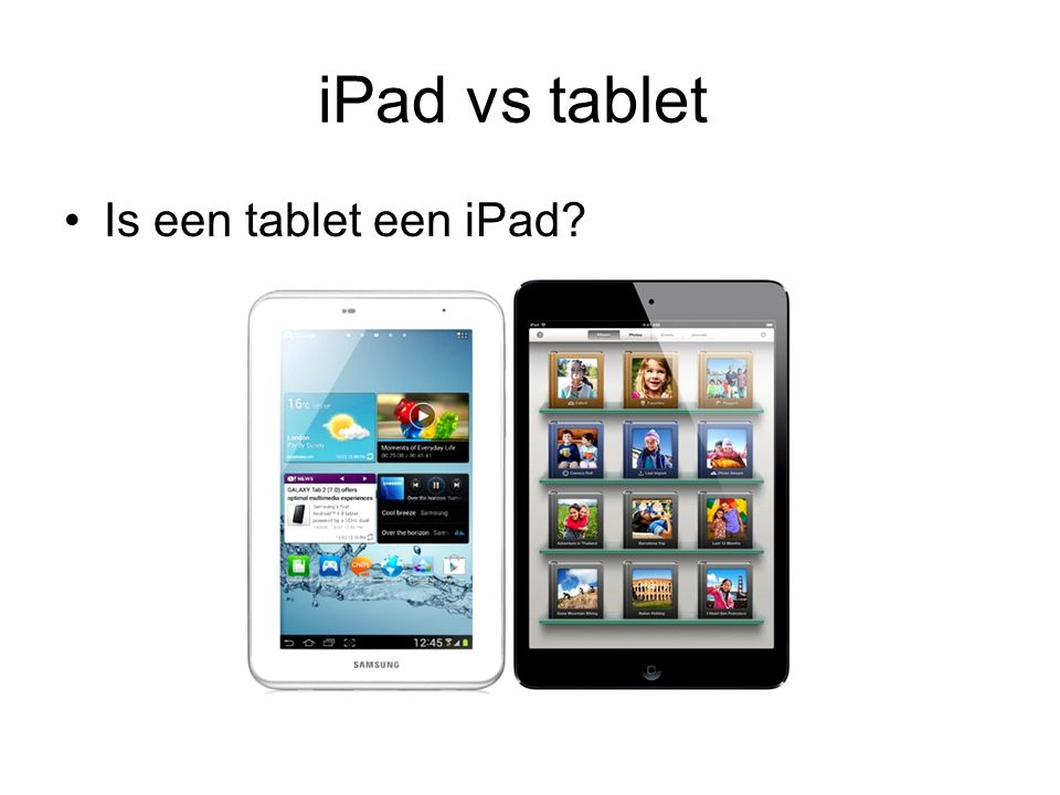 iPad vs tablet Is een tablet een iPad