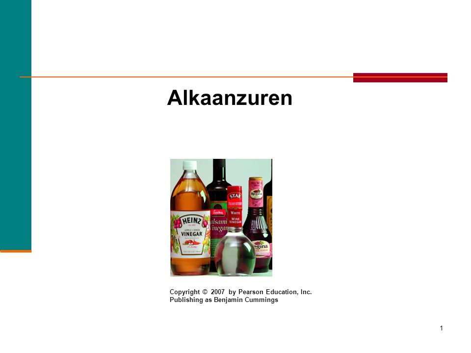 Alkaanzuren Copyright © 2007 by Pearson Education, Inc.