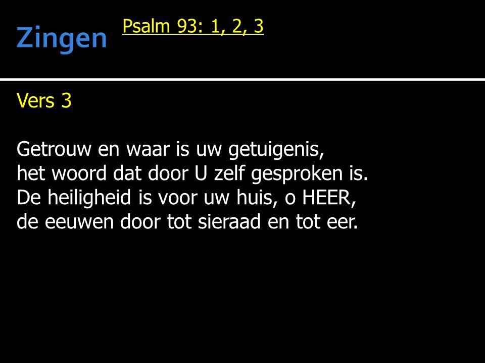 Zingen Vers 3 Getrouw en waar is uw getuigenis,