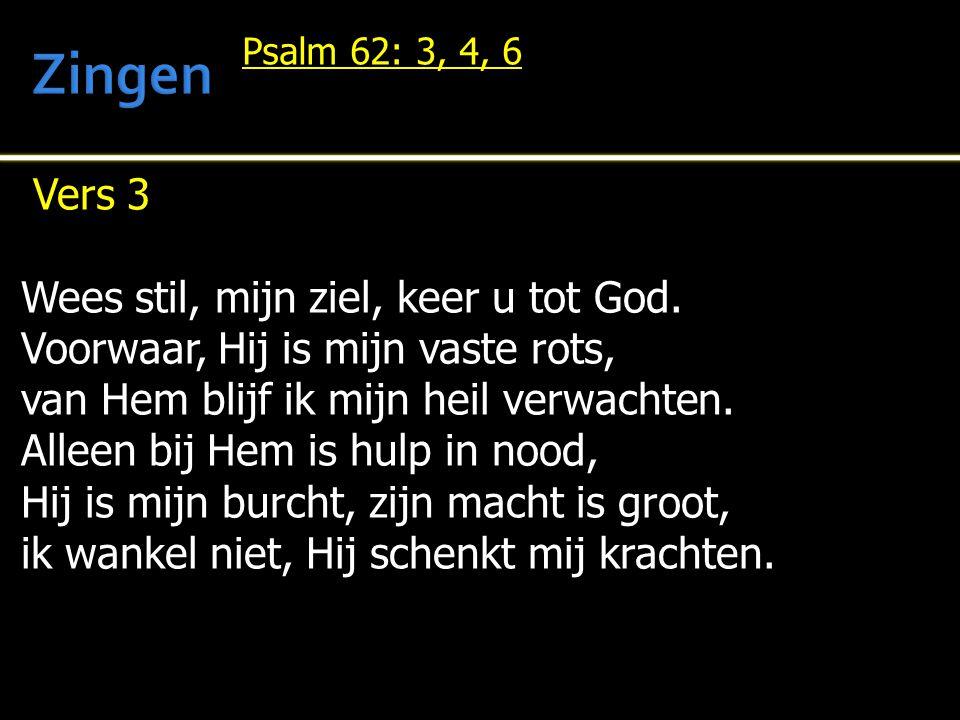 Zingen Vers 3 Wees stil, mijn ziel, keer u tot God.