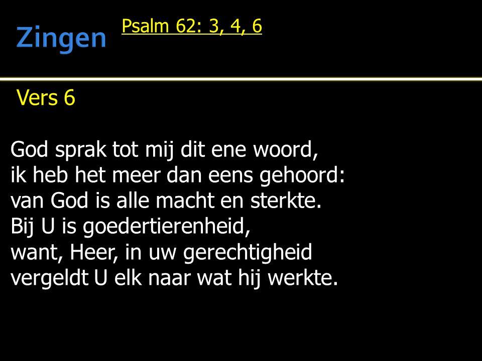 Zingen Vers 6 God sprak tot mij dit ene woord,