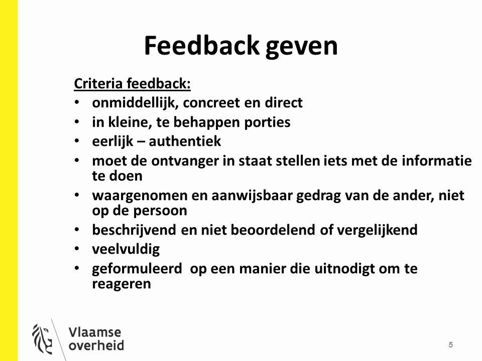 Feedback geven Criteria feedback: onmiddellijk, concreet en direct