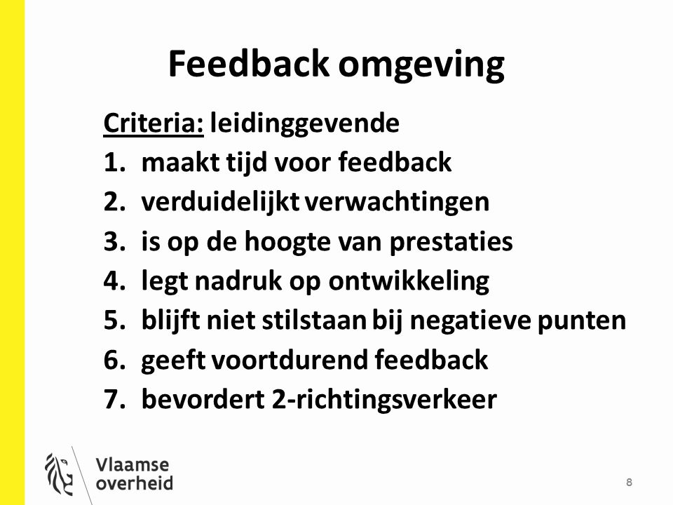 Feedback omgeving Criteria: leidinggevende maakt tijd voor feedback