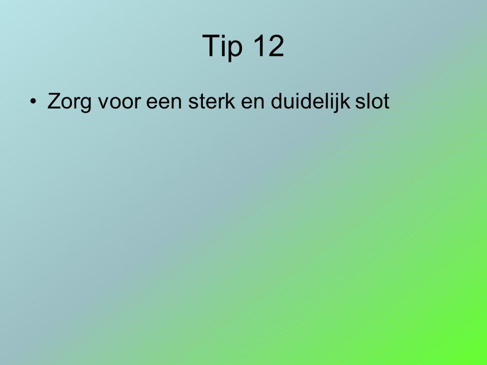 Tip 12 Zorg voor een sterk en duidelijk slot