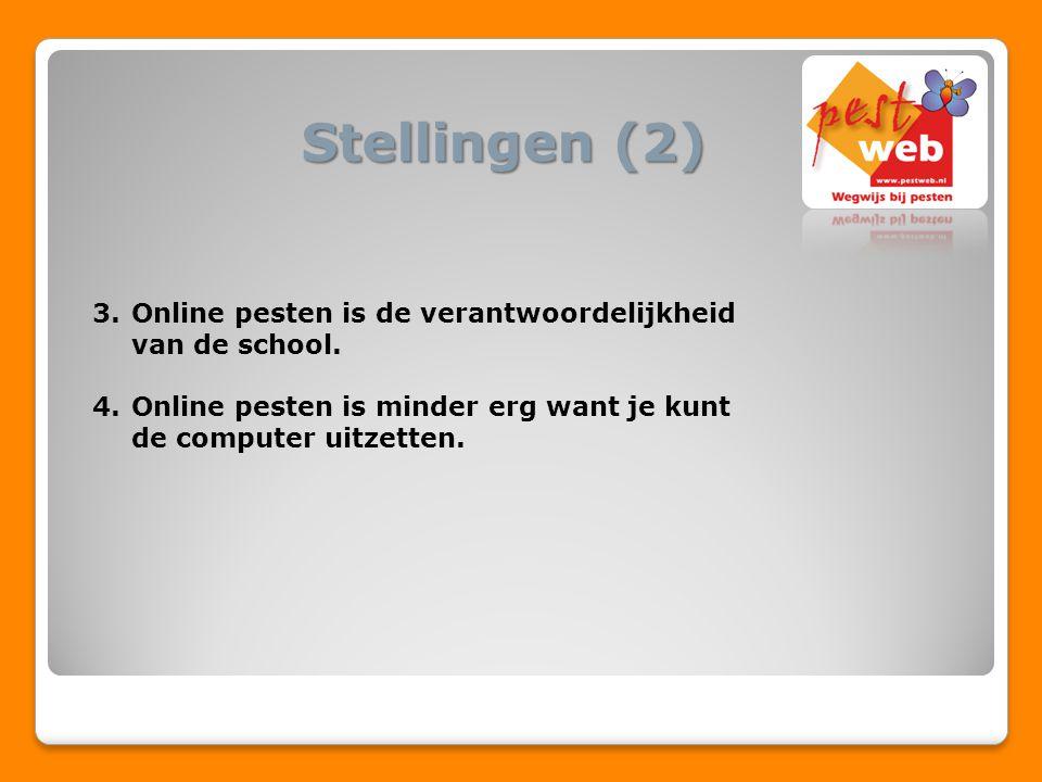 Stellingen (2) Online pesten is de verantwoordelijkheid van de school.