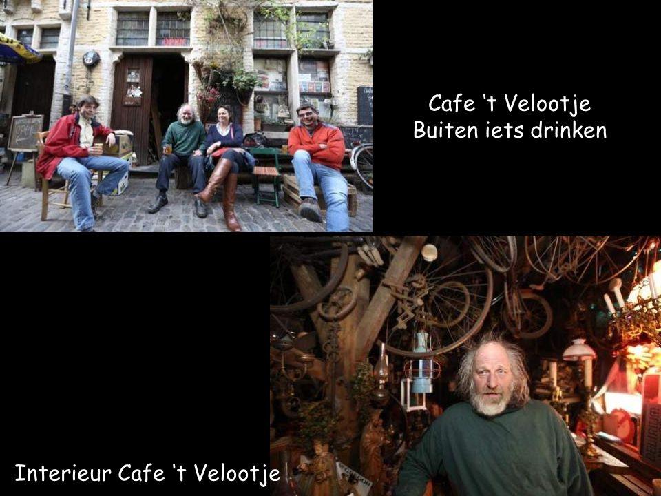 Cafe 't Velootje Buiten iets drinken Interieur Cafe 't Velootje