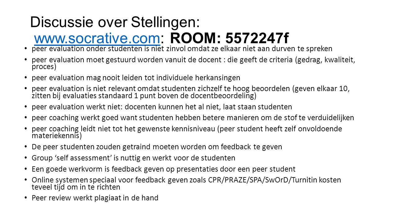 Discussie over Stellingen: www.socrative.com: ROOM: 5572247f