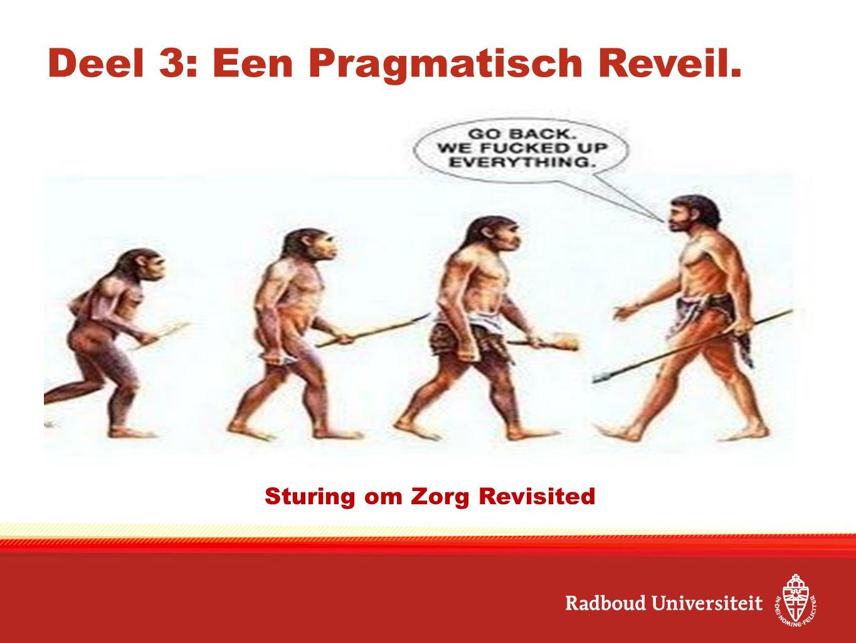 Deel 3: Een Pragmatisch Reveil. …….