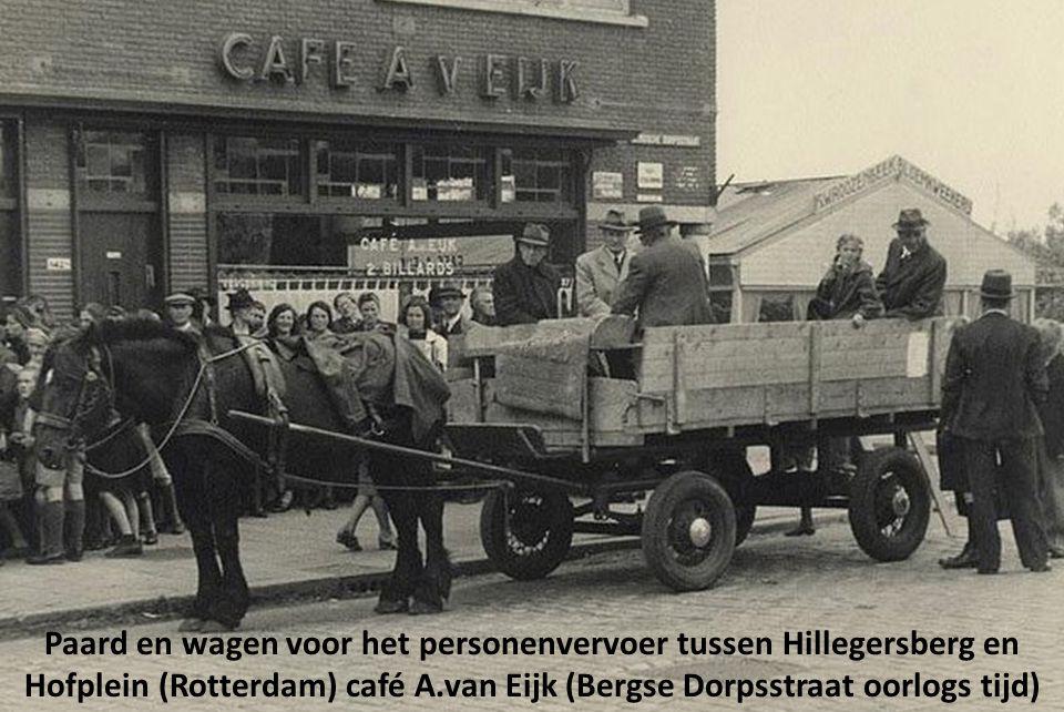 Paard en wagen voor het personenvervoer tussen Hillegersberg en Hofplein (Rotterdam) café A.van Eijk (Bergse Dorpsstraat oorlogs tijd)