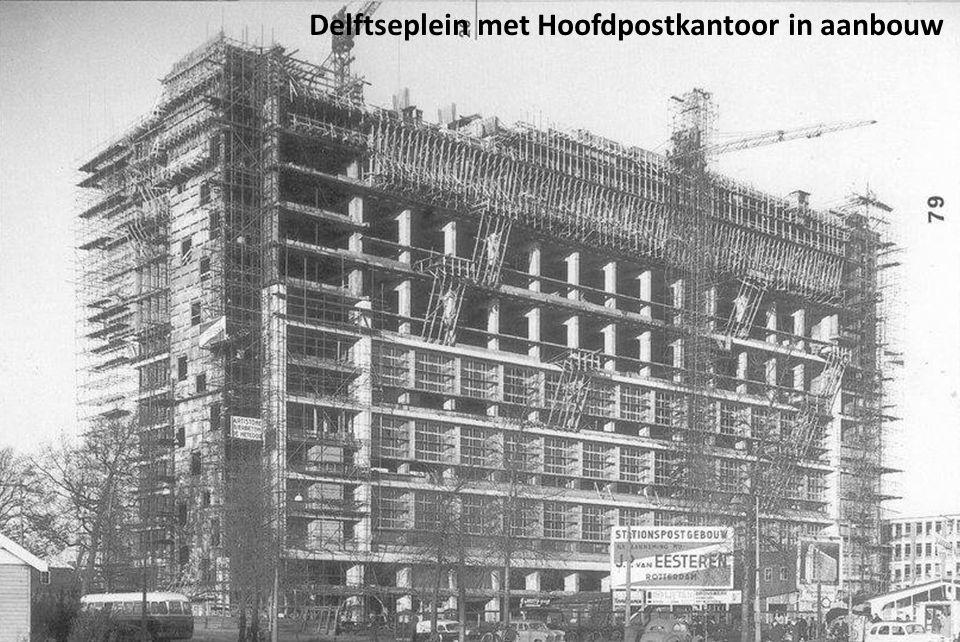Delftseplein met Hoofdpostkantoor in aanbouw